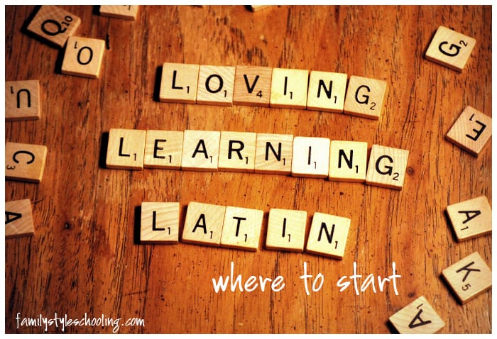 Where Do I Begin With Grammar Stage Latin?