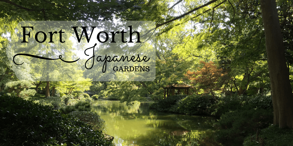 A Magical Place: The Fort Worth Japanese Gardens