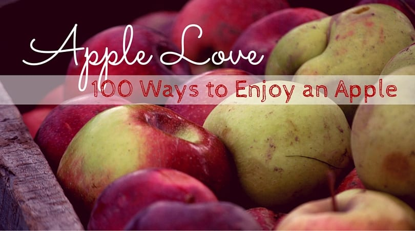 Apple Love – 100 Ways to Enjoy an Apple