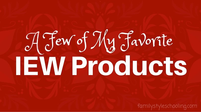 Favorite IEW Products