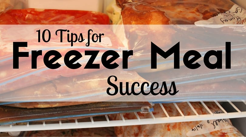 10 Tips for Simple Freezer Meal Prep Success