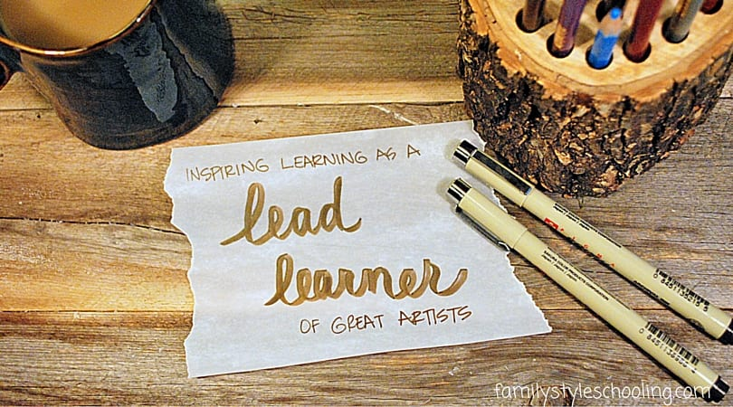 Being a Lead Learner of Great Artists