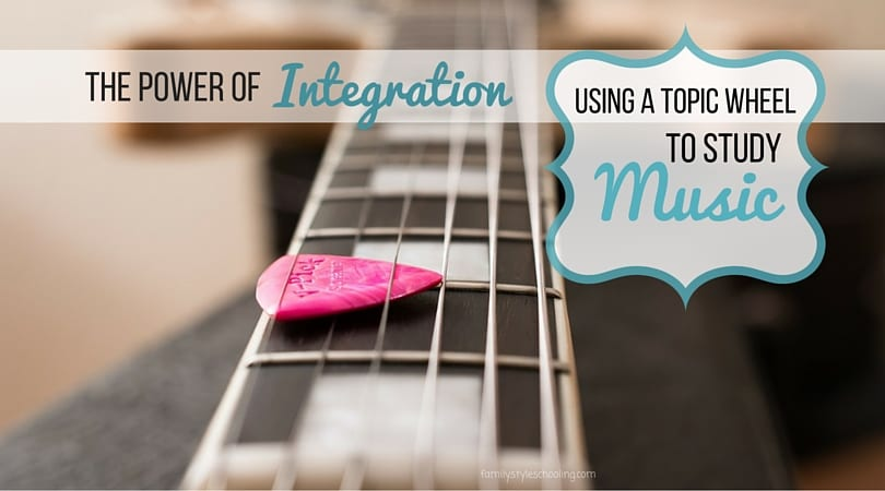 The Power of Integration – Using a Topic Wheel to Study Music