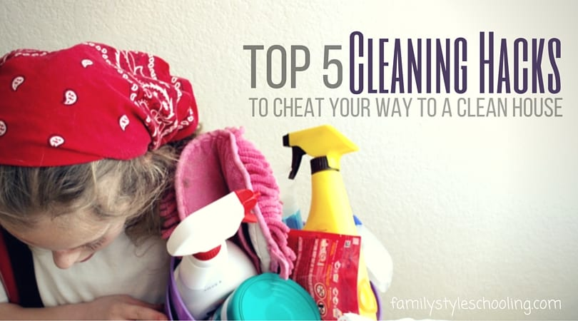 Top 5 Cleaning Hacks to Cheat Your Way to a Clean House