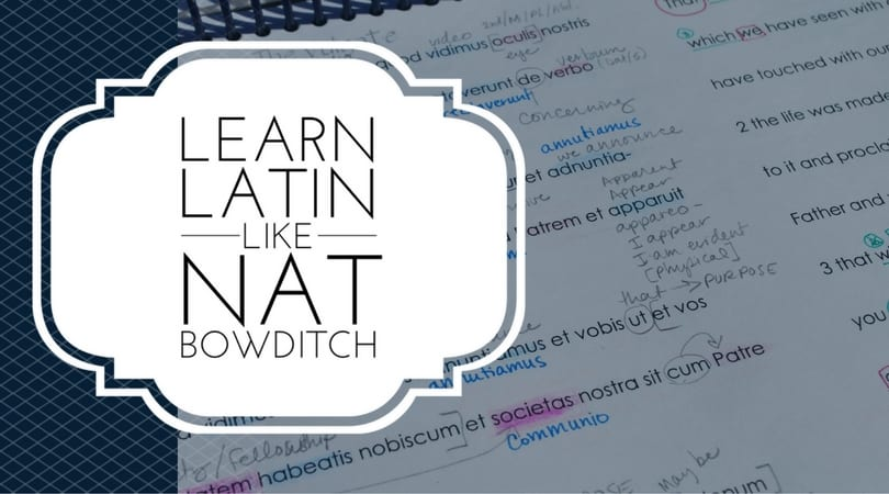 Learn Latin Like Nat Bowditch (1)