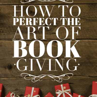 How to Perfect the Art of Book Giving