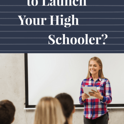 Are You Ready to Launch Your High Schooler?