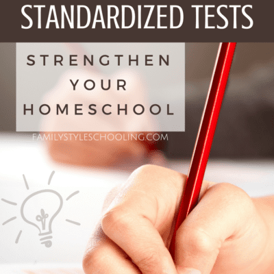 5 Reasons Standardized Tests Strengthen Your Homeschool