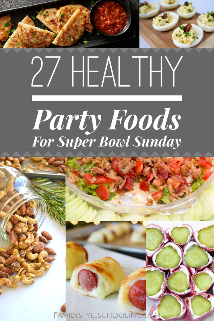 27 healthy party foods for super bowl sunday family style schooling. Black Bedroom Furniture Sets. Home Design Ideas