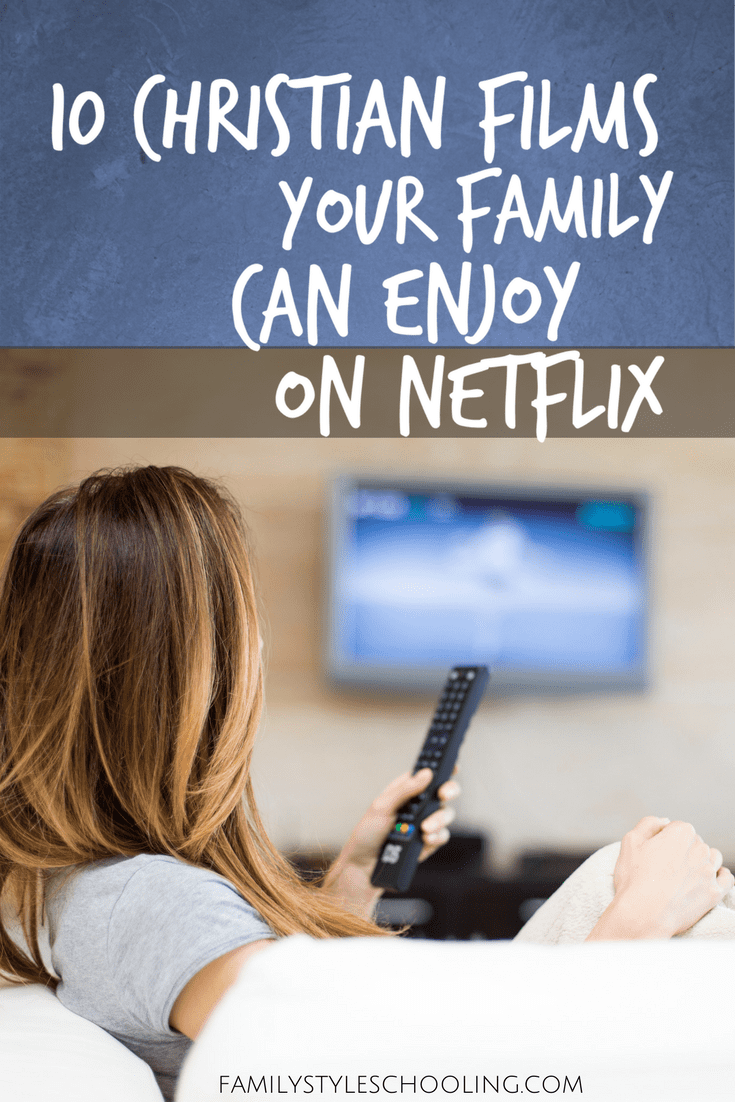 10 Christian Films on Netflix that Your Family Will Love