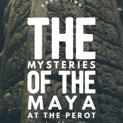 Exploring the Mysteries of the Maya at the Perot