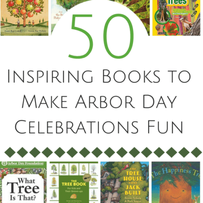 50 Inspiring Books to Make Arbor Day Celebrations Fun