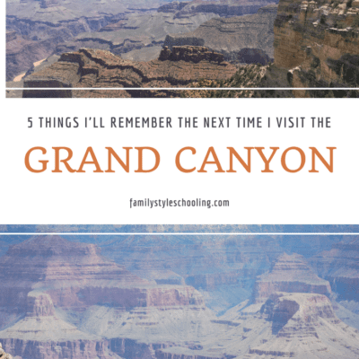 5 Things I'll Remember the Next Time I Visit the Grand Canyon