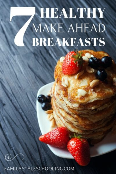 7 Make Ahead Breakfasts Your Family Will Love