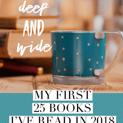 Reading Deep and Wide: My First 25 Books I've Read in 2018