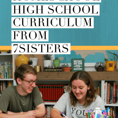 Simple Homeschool High School Curriculum from 7 Sisters