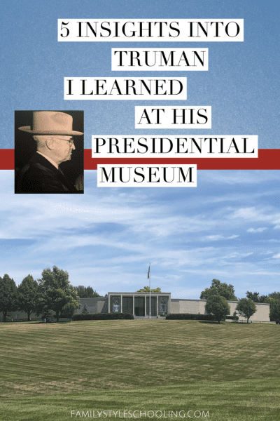 5 Insights into Truman I Learned at His Presidential Museum