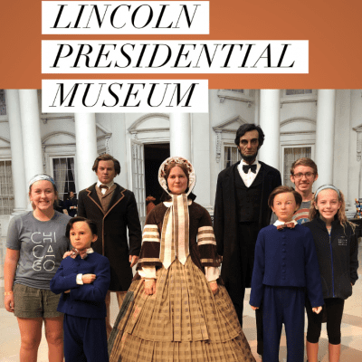 Visit the Abraham Lincoln Presidential Museum