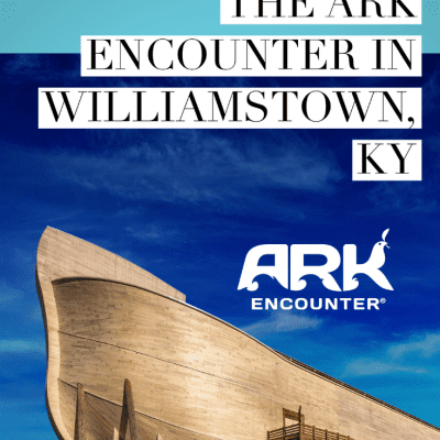 Experiencing the Ark Encounter in Williamstown, KY