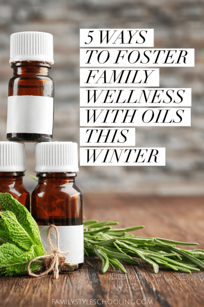 5 Ways to Foster Family Wellness With Oils this Winter