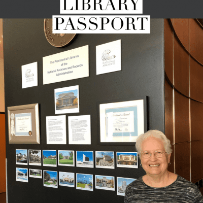 Completing a Passport to the Presidential Libraries