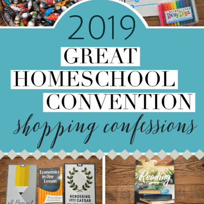 2019 Great Homeschool Convention Shopping Confessions